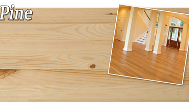 Pine finish material  | <b>Pine:</b> With a yellow tone and curvy grain pattern, this wood works well for country designs – particularly those that make use of distressed or antiqued finishes.  | Choosing the Perfect Wood for Your Home